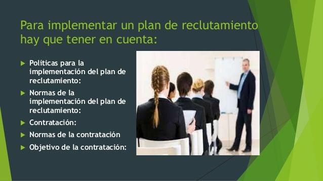 CONCLUSIONES El reclutamiento de personal, es unproceso de vital importancia paracualquier organización que incluyedivers...