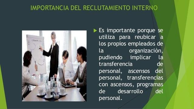 RECLUTAMIENTO EXTERNOEl reclutamientoexterno operacon loscandidatos queno pertenecen ala organización.