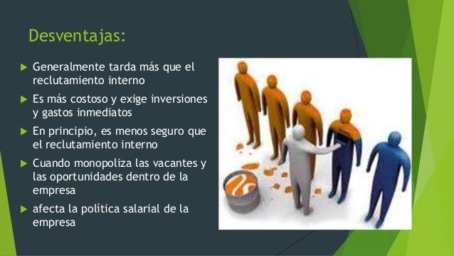 Importancia: El reclutamientoexterno es importanteporque se da a largoplazo de desempeñolaboral de cadaempleado dentro de...