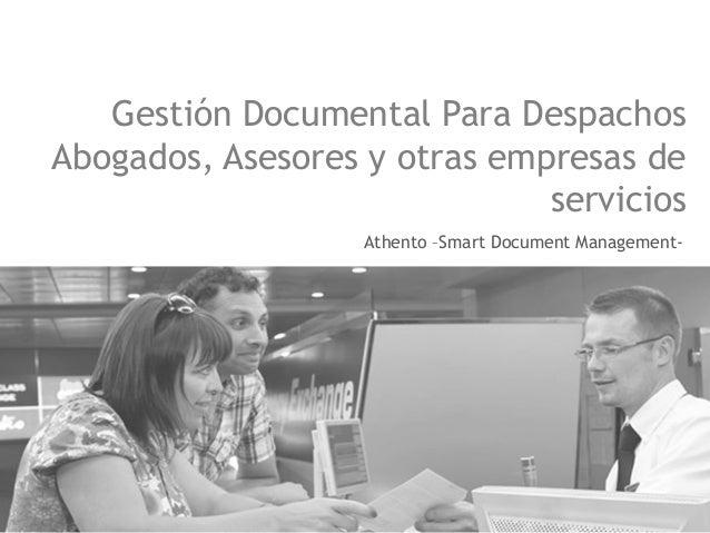 Gestión Documental Para Despachos Abogados, Asesores y otras empresas de servicios Athento –Smart Document Management-