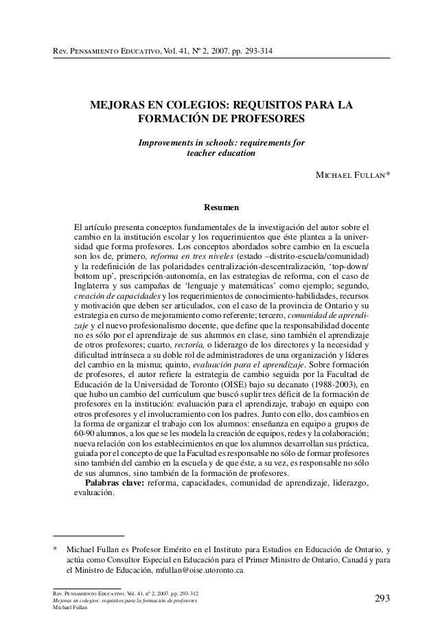 Rev. Pensamiento Educativo, Vol. 41, Nº 2, 2007. pp. 293-314               MEJORAS EN COLEGIOS: REQUISITOS PARA LA        ...