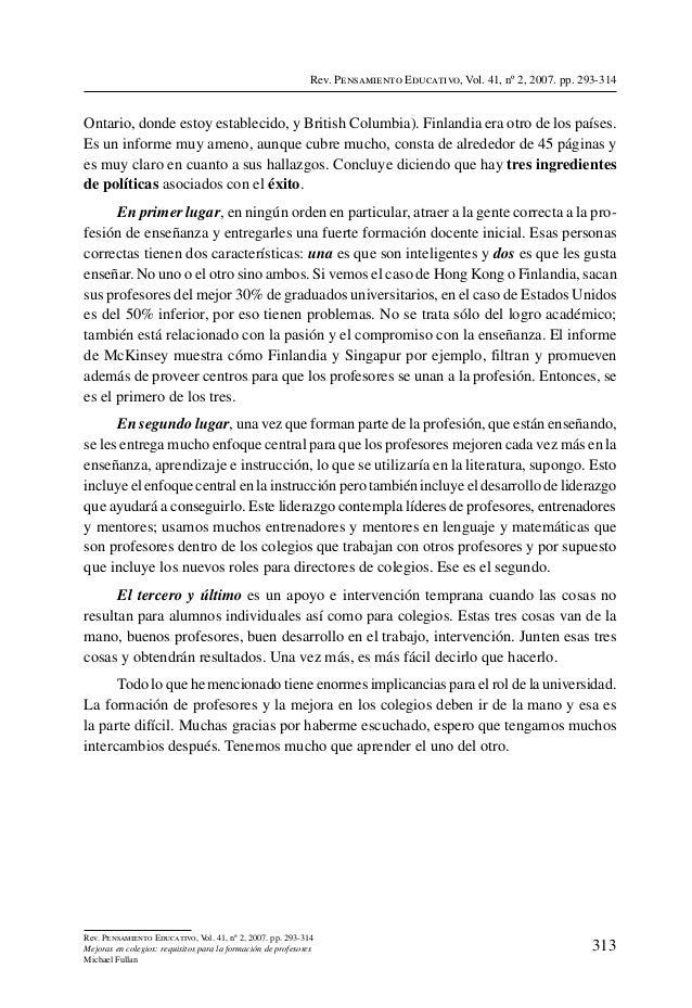 Rev. Pensamiento Educativo, Vol. 41, nº 2, 2007. pp. 293-314Ontario, donde estoy establecido, y British Columbia). Finland...