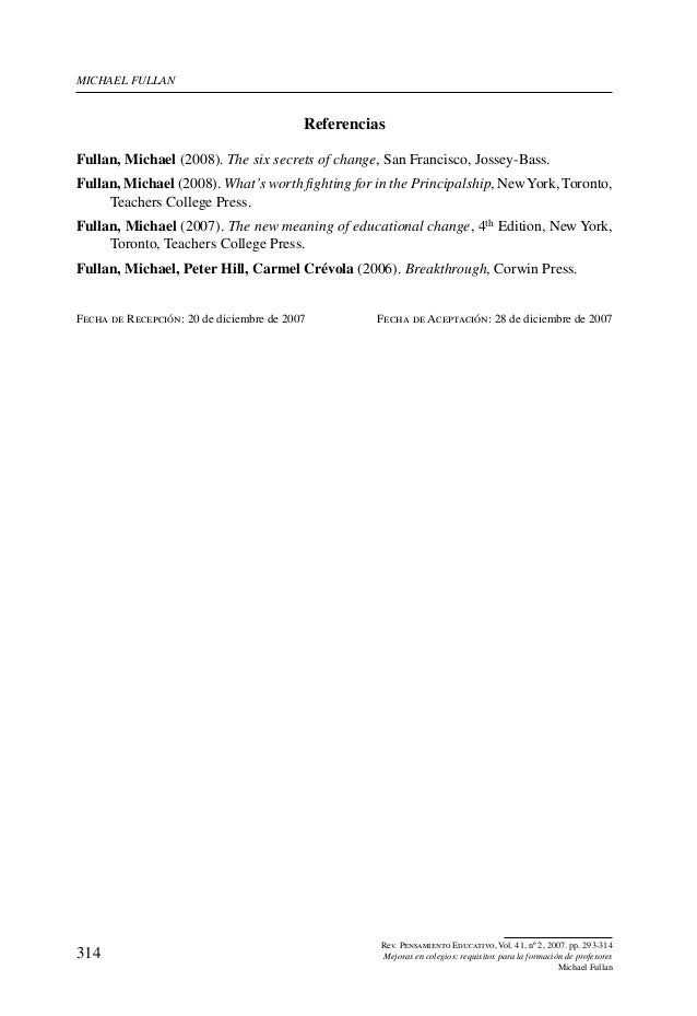 Michael Fullan                                           ReferenciasFullan, Michael (2008). The six secrets of change, San...