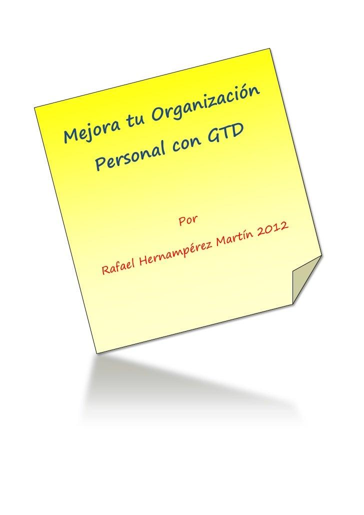 Mejora tu Organización Personal con GTD    Términos de la licencia:           Se puede distribuir libremente.           ...
