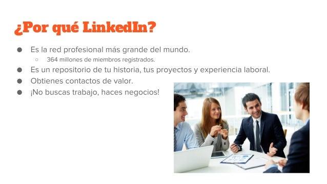 ¿Por qué LinkedIn? ○