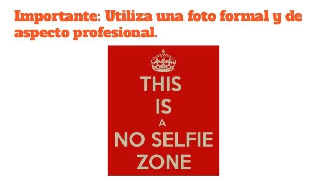 Importante: Utiliza una foto formal y de aspecto profesional.