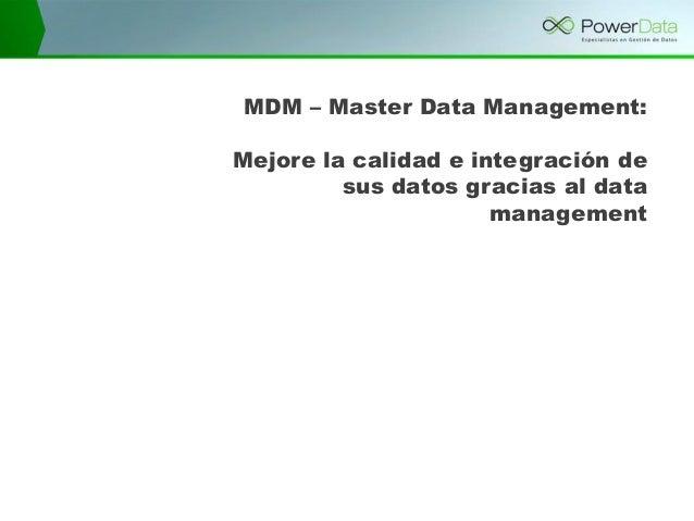 MDM – Master Data Management: Mejore la calidad e integración de sus datos gracias al data management