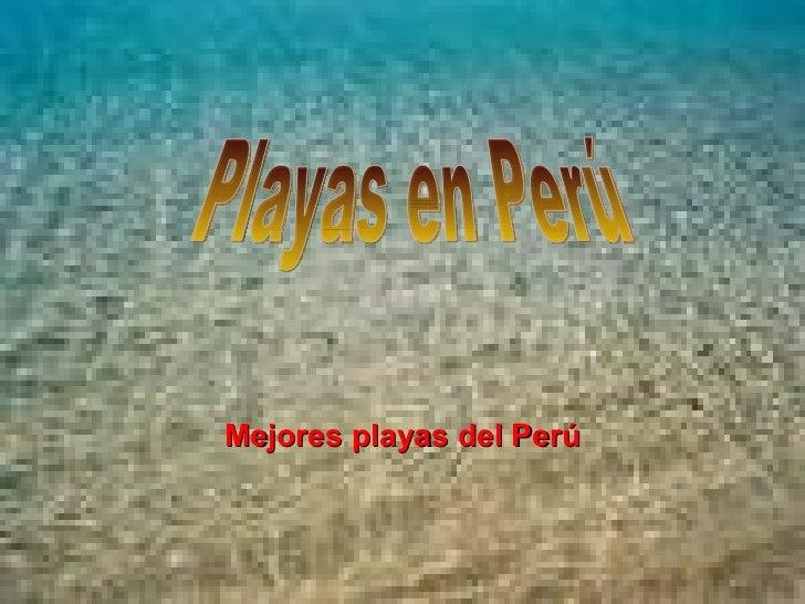 Mejores   playas del Perú Playas en Perú