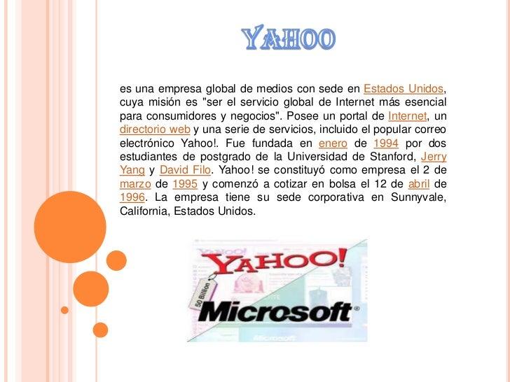 """YAHOO<br />es una empresa global de medios con sede en Estados Unidos, cuya misión es """"ser el servicio global de Internet ..."""