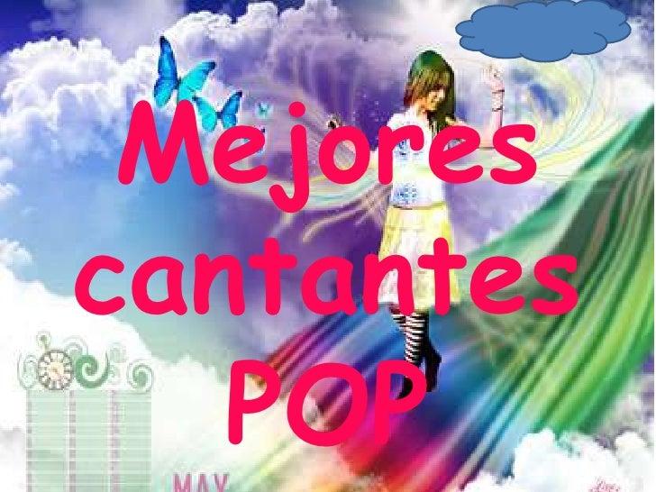 Mejores cantantes  POP<br />