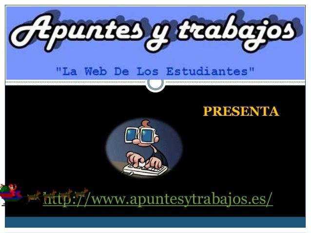 PRESENTA  http://www.apuntesytrabajos.es/