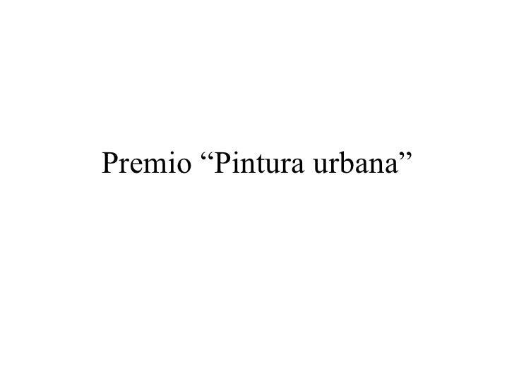 """Premio """"Pintura urbana"""""""