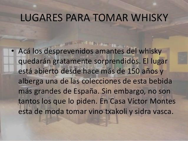 LUGARES PARA TOMAR WHISKY• Acá los desprevenidos amantes del whisky  quedarán gratamente sorprendidos. El lugar  está abie...