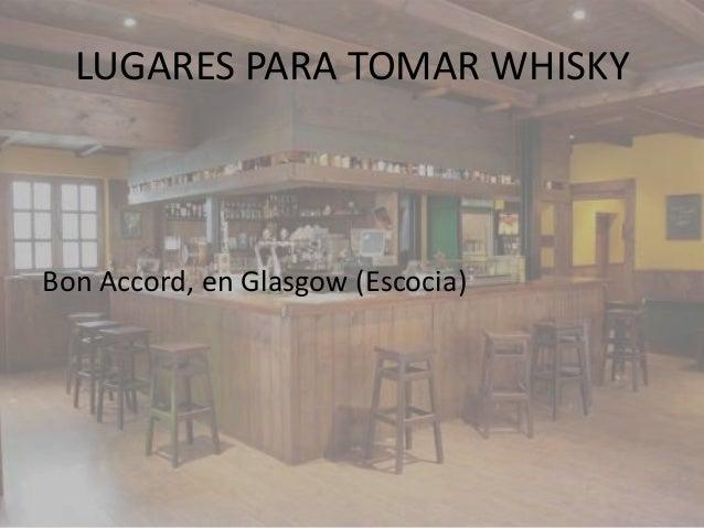 LUGARES PARA TOMAR WHISKYBon Accord, en Glasgow (Escocia)