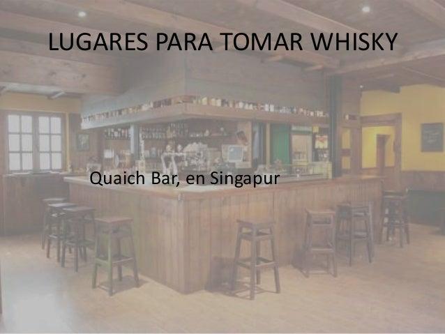 LUGARES PARA TOMAR WHISKY   Quaich Bar, en Singapur