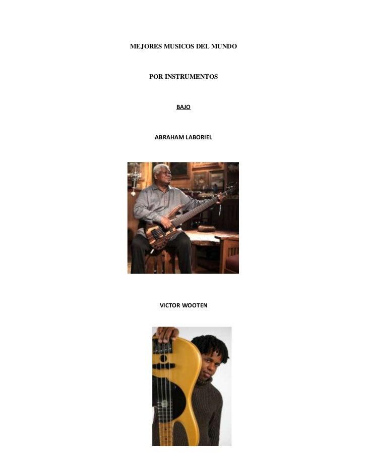 MEJORES MUSICOS DEL MUNDO<br />POR INSTRUMENTOS<br />BAJO<br />ABRAHAM LABORIEL<br />161861529083000<br />VICTOR WOOTEN<br...