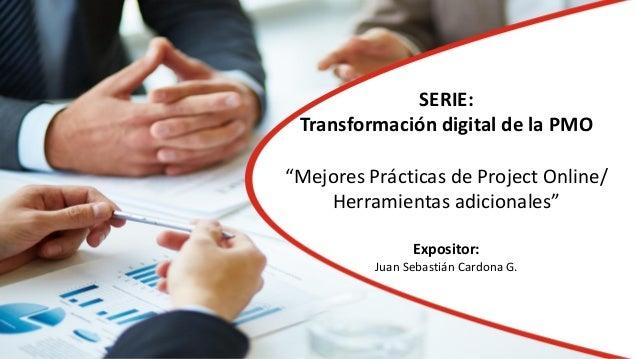 """Portada Titulo Charla Expositores SERIE: Transformación digital de la PMO """"Mejores Prácticas de Project Online/ Herramient..."""