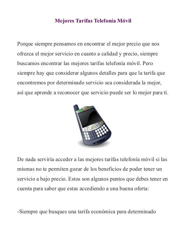 Mejores Tarifas Telefonía Móvil  Porque siempre pensamos en encontrar el mejor precio que nos ofrezca el mejor servicio en...