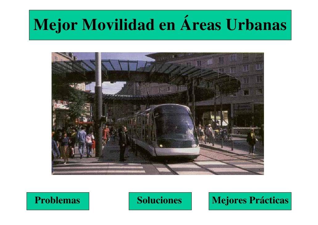 Mejor Movilidad en Áreas Urbanas     Problemas    Soluciones   Mejores Prácticas