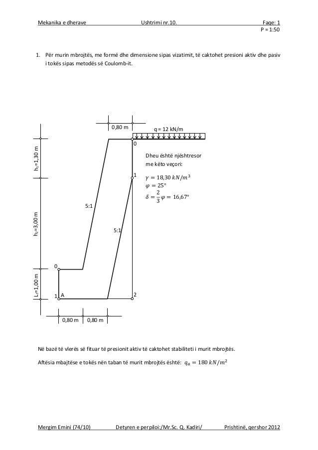 Mekanika e dherave Ushtrimi nr.10. Faqe: 1Mergim Emini (74/10) Detyren e perpiloi:/Mr.Sc. Q. Kadiri/ Prishtinë, qershor 20...
