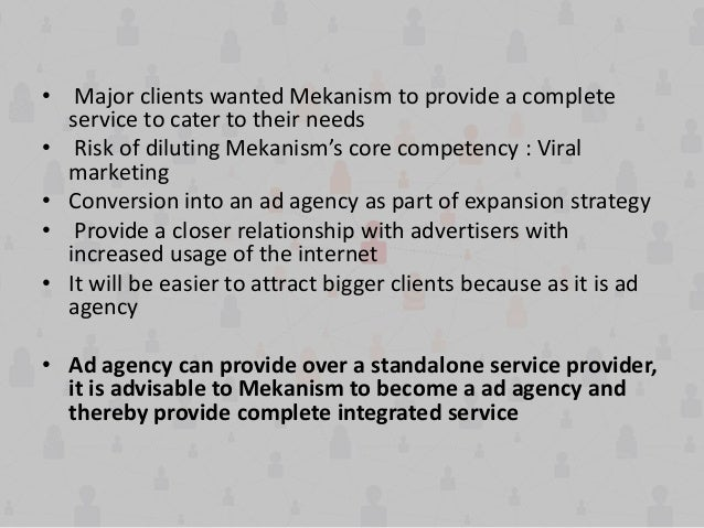 • Major clients wanted Mekanism to provide a complete service to cater to their needs • Risk of diluting Mekanism's core c...