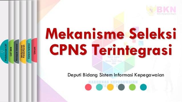 Mekanisme Seleksi CPNS Terintegrasi Deputi Bidang Sistem Informasi Kepegawaian Umum SistemSeleksi Mekanisme Pendaftaran Pe...