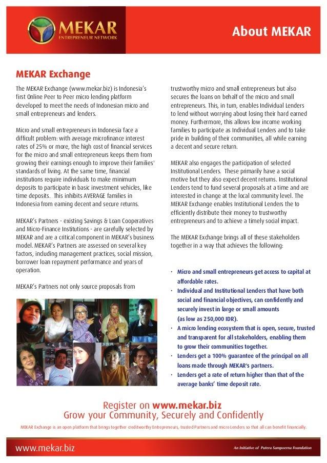 About MEKAR MEKAR Exchange The MEKAR Exchange (www.mekar.biz) is Indonesia's first Online Peer to Peer micro lending platf...