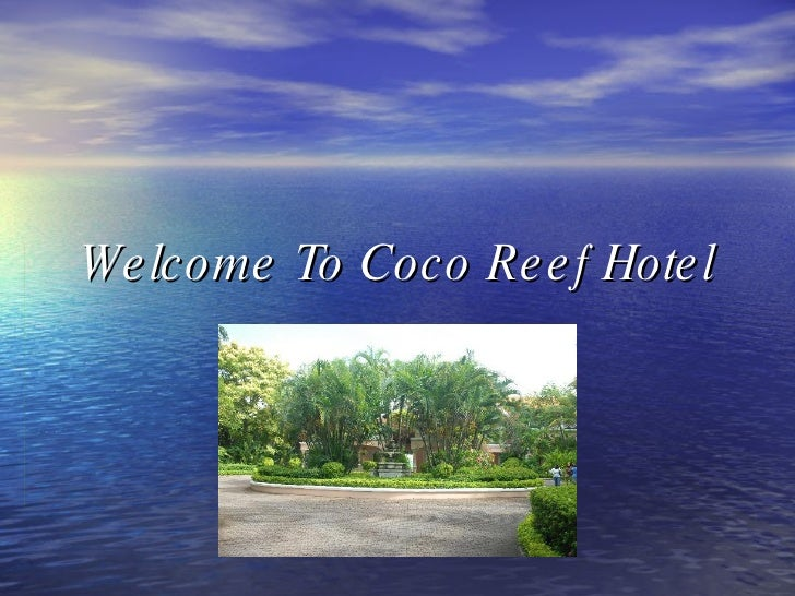 Welcome To Coco Reef Hotel