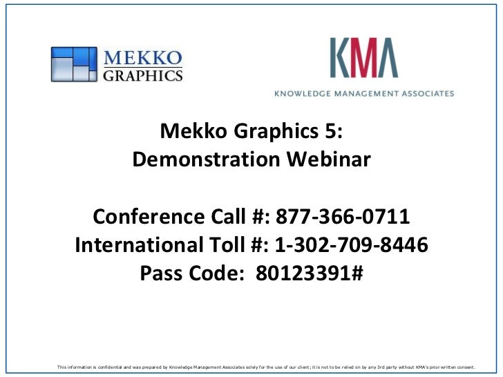 Mekko Graphics 5:                                   Demonstration Webinar          Conference Call #: 877-366-0711        ...