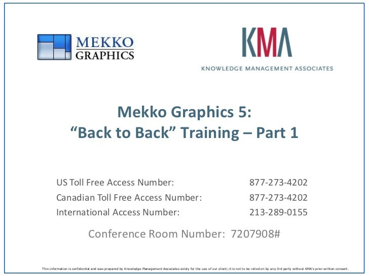 "Mekko Graphics 5:                 ""Back to Back"" Training – Part 1        US Toll Free Access Number:                     ..."