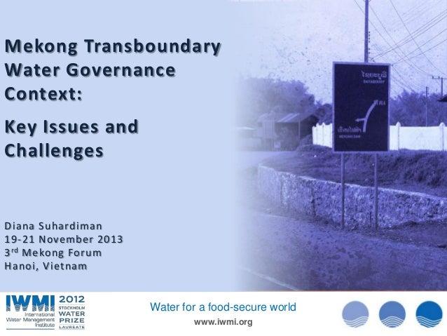 Mekong Transboundary Water Governance Context:  Photo: :Tom van Cakenberghe/IWMI Photo David Brazier/IWMI Photo: David Bra...