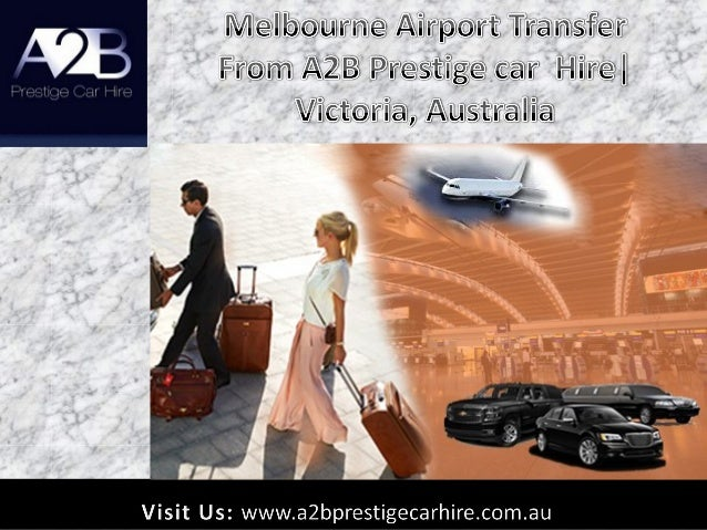 Melbourne Airport Transfer From A2b Prestige Car Hire Melbourne Aus