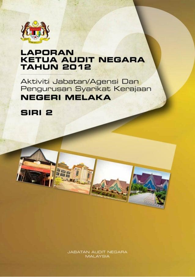 Laporan Ketua Audit Negara 2012 Siri 2 Melaka