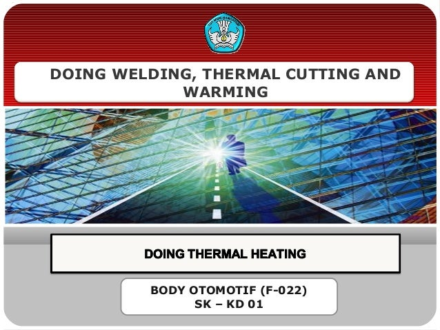 DOING WELDING, THERMAL CUTTING AND WARMING BODY OTOMOTIF (F-022) SK – KD 01