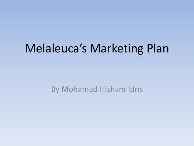 Melaleuca's Marketing Plan By Mohamad Hisham Idris