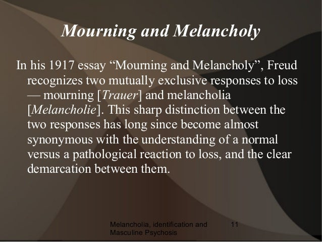 "freud essay mourning and melancholia The poetic work of mourning: tennyson's in memoriam as the freudian  for  another, traits clearly confirmed in freud's 1917 essay ""mourning and  melancholia."