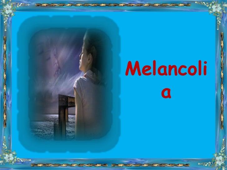 Melancoli   a