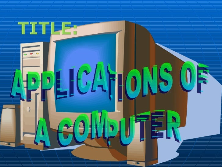  To be able to know the  different uses of a  computer To be able to know how to  use a computer in  accomplishing it's ...