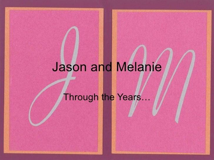 Jason and Melanie   Through the Years…