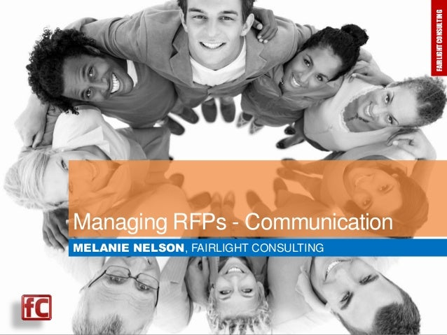 FAIRLIGHT CONSULTING  FAIRLIGHT CONSULTING  Managing RFPs - Communication MELANIE NELSON, FAIRLIGHT CONSULTING
