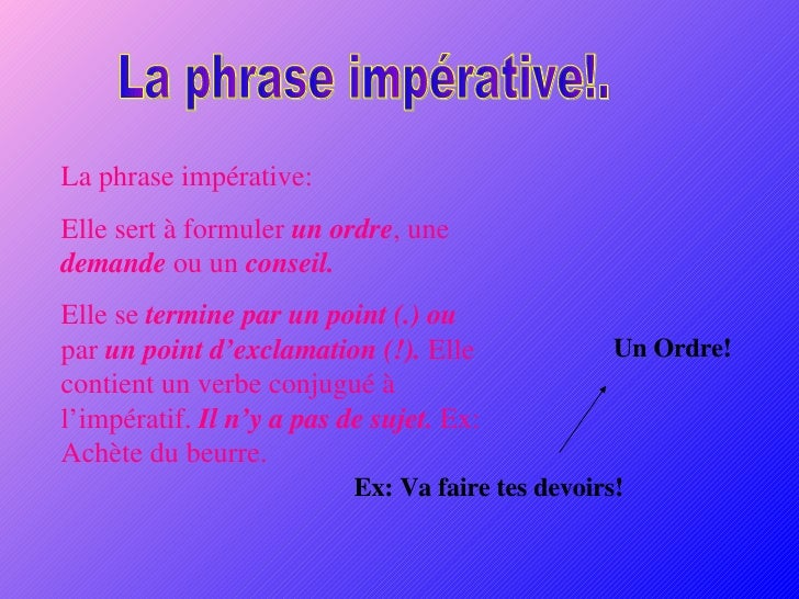 La phrase exclamative: La phrase exclamative sert à exprimer une émotion, un sentiment, ou un jugement. Elle se termine to...