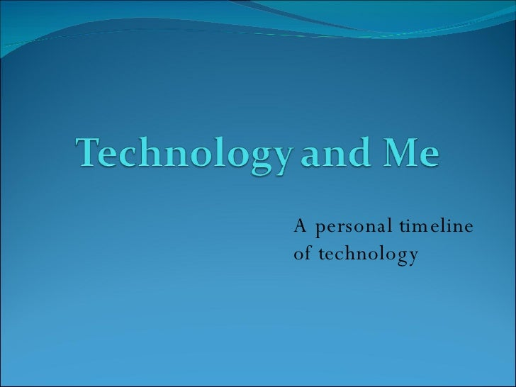 A personal timeline  of technology