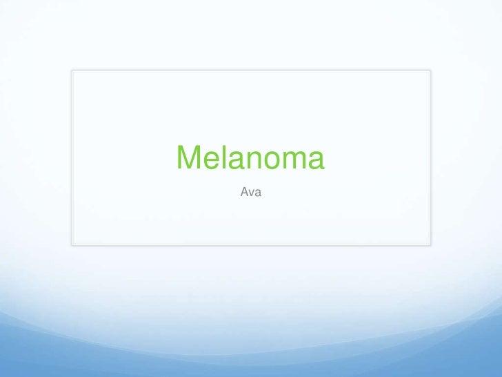 Melanoma<br />Ava<br />