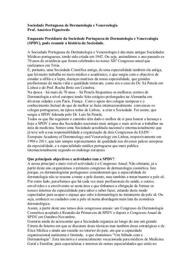Sociedade Portuguesa de Dermatologia e Venereologia Prof. Américo Figueiredo Enquanto Presidente da Sociedade Portuguesa d...