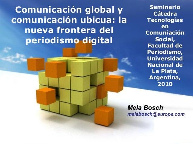 Page 1 Seminario Cátedra Tecnologías en Comuniación Social, Facultad de Periodismo, Universidad Nacional de La Plata, Arge...