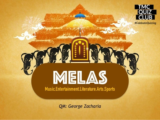 MELASMusic.Entertainment.Literature.Arts.Sports QM: George Zacharia