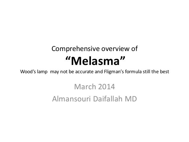 """Comprehensive overview of """"Melasma"""" Wood's lamp may not be accurate and Fligman's formula still the best March 2014 Almans..."""