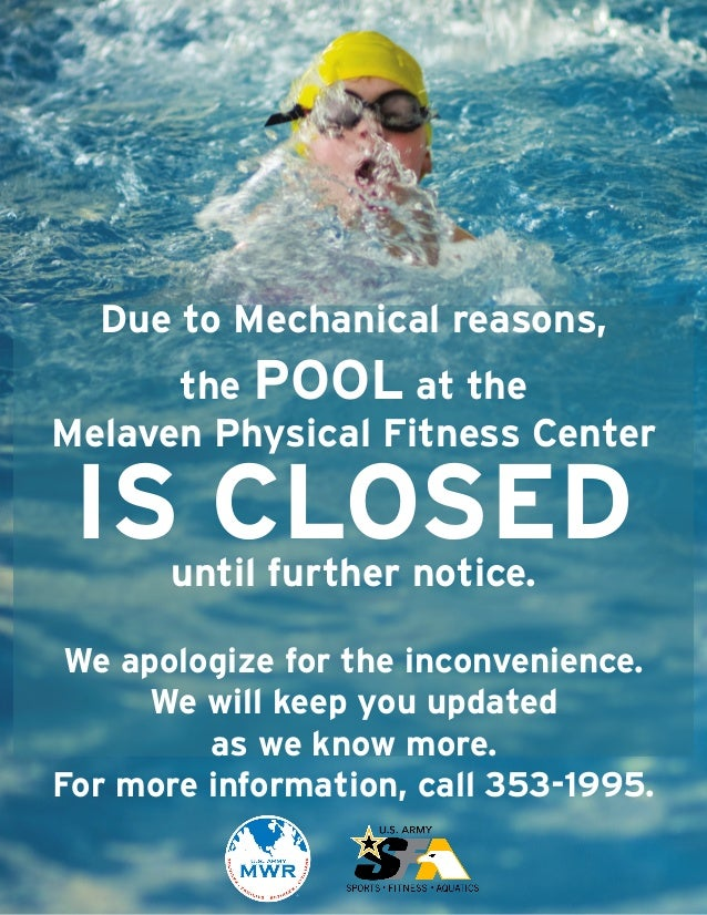 Due to Mechanical reasons,the POOL at theMelaven Physical Fitness CenterIS CLOSEDuntil further notice.We apologize for the...
