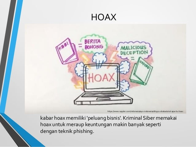 HOAX https://www.rappler.com/indonesia/ayo-indonesia/181912-sketsatorial-apa-itu-hoax kabar hoax memiliki 'peluang bisnis'...