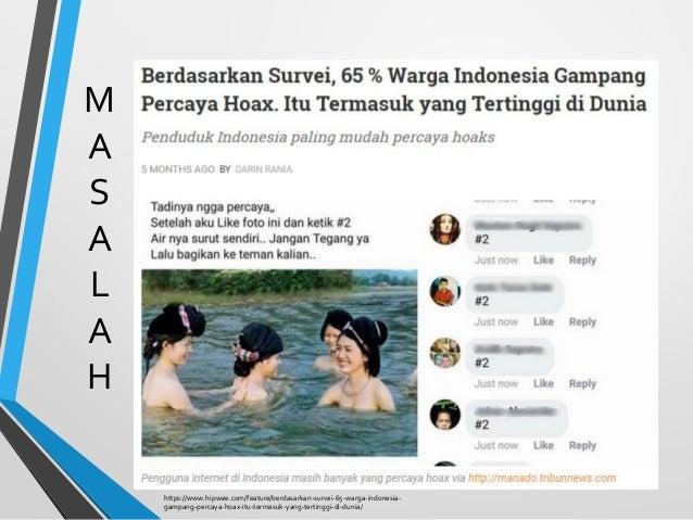 M A S A L A H https://www.hipwee.com/feature/berdasarkan-survei-65-warga-indonesia- gampang-percaya-hoax-itu-termasuk-yang...